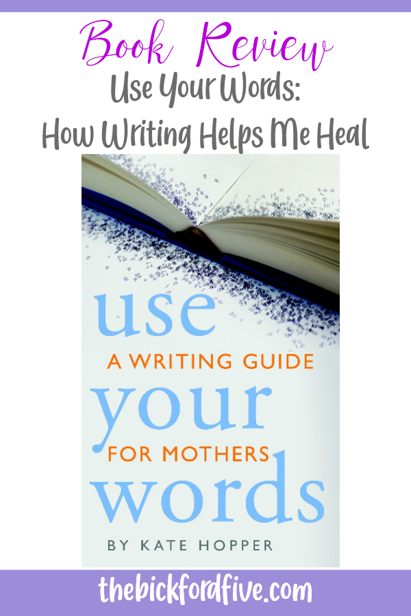 Use Your Words: How Writing Helps Me Heal